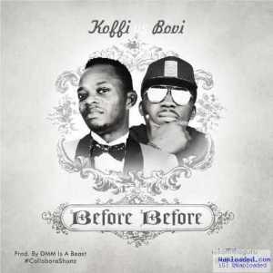 Koffi - Before Before ft. Bovi